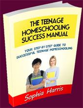 The Teenage Homeschooling Success Manual � Your Step-by-Step Guide to Successful Teenage Homeschooling